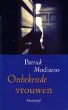Onbekende vrouwen - Patrick Modiano, Maarten Elzinga