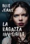 La ragazza invisibile - Blue Jeans
