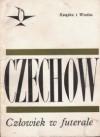Człowiek w futerale - Antoni Czechow