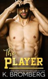 The Player - K. Bromberg