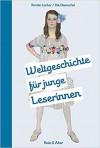 Weltgeschichte für junge Leserinnen - Uta Daenschel, Kerstin Lücker