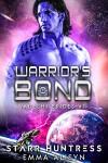 Warrior's Bond: BBW Science Fiction Alien Romance (Yadeshi Brides Book 1) - Emma Alisyn, Starr Huntress, Rock Bottom Covers
