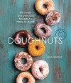Doughnuts: 90 Simple and Delicious Recipes to Make at Home - Lara Ferroni