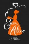 Ever Alice - H.J. Ramsay