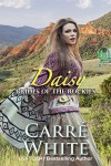 Daisy (Brides of the Rockies Book 3) - Carré White