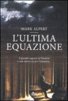 L'ultima equazione - Mark Alpert