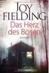 Das Herz des Bösen: Roman - Joy Fielding, Kristian Lutze
