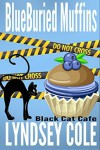 Blueburied Muffins - Lyndsey Cole