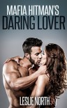 Mafia Hitman's Daring Lover - Leslie North