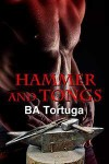 Hammer and Tongs - B.A. Tortuga