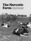 The Narcotic Farm: The Rise and Fall of America's First Prison for Drug Addicts - Nancy D. Campbell, Luke Walden, J.P. Olsen