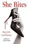She Bites - Caitlin Hawker, Roger Arsht
