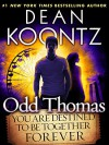 Odd Thomas: You Are Destined to Be Together Forever - Dean Koontz
