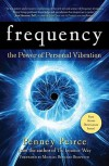 Frequency: The Power of Personal Vibration - Penney Peirce