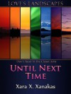 Until Next Time - Xara X. Xanakas
