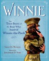 Winnie: The True Story of the Bear Who Inspired Winnie-the-Pooh - Sally M Walker, Jonathan D. Voss
