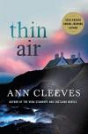 Thin Air: A Shetland Mystery - Ann Cleeves
