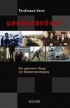 Wendemanöver: Die geheimen Wege zur Wiedervereinigung - Ferdinand Kroh
