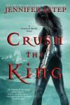 Crush the King  - Jennifer Estep