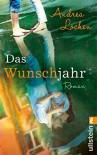 Das Wunschjahr - Andrea Lochen, Julia Sailer
