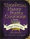 The Unofficial Harry Potter Cookbook Presents: A Magical Christmas Menu - Dinah Bucholz