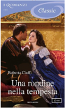 Una rondine nella tempesta (I Romanzi Classic) - Roberta Ciuffi
