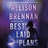 Best Laid Plans - Allison Brennan, Ann Marie Lee