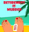 Retirement is Murder - Alex England