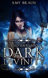 Dark Divinity: A Cursed Book - Amy Braun