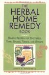 The Herbal Home Remedy Book - Deborah Balmuth, Joyce A. Wardwell