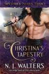 Christina's Tapestry - N.J. Walters