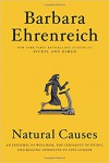 Natural Causes: An Epidemic of Wellness, the Certainty of Dying, and Killing Ourselves to Live Longer - Barbara Ehrenreich