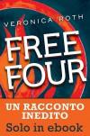 Free Four - Veronica Roth, Roberta Verde