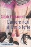 L'amore non è il mio forte - Sarah Pekkanen, Federica Merani