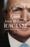 Gook: John McCain's Racism and Why It Matters - Irwin A Tang