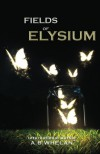 Fields of Elysium - A.B. Whelan