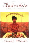 Aphrodite: A Memoir of the Senses - Isabel Allende