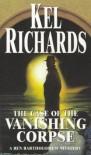 The Case of the Vanishing Corpse (Ben Bartholomew Mystery Series #1) - Kel Richard