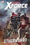 Uncanny X-Force: Otherworld - Rick Remender, Greg Tocchini