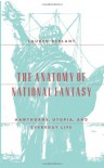 The Anatomy of National Fantasy: Hawthorne, Utopia, and Everyday Life - Lauren Berlant