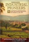 Industrial Pioneers: Scranton, Pennsylvania and the Transformation of America, 1840-1902 - Patrick  Brown
