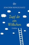 Zupf dir ein Wölkchen - Joachim Ringelnatz