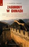 Zagubiony w Chinach: Prawdziwa historia człowieka, który próbował zrozumieć Państwo Środka czyli jak zjeść żywego kalmara - J. Maarten Troost