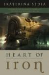 Heart of Iron - Ekaterina Sedia