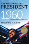 The Making of the President 1960 - Theodore H. White