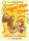 Cowgirl Kate and Cocoa: Horse in the House - Erica Silverman, Betsy Lewin