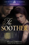 The Soother (Crimson Romance) - Elle J Rossi