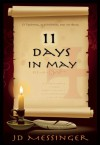 11 Days in May: The Conversation That Will Change Your Life - J.D.  Messinger