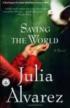 Saving the World (Shannon Ravenel Books) - Julia Alvarez
