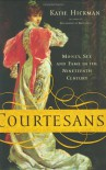 Courtesans: Money, Sex and Fame in the Nineteenth Century - Katie Hickman